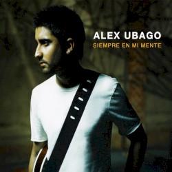 Alex Ubago - A gritos de esperanza