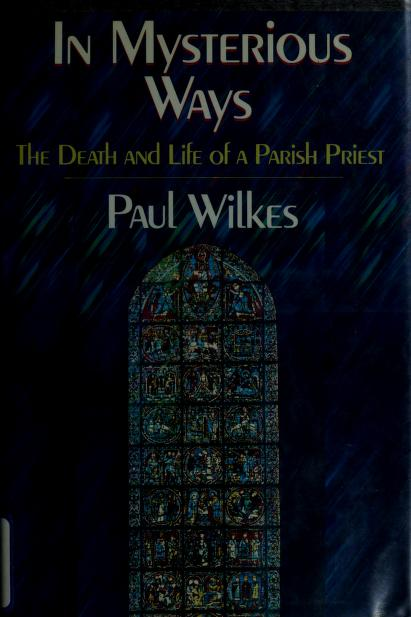 In mysterious ways by Wilkes, Paul