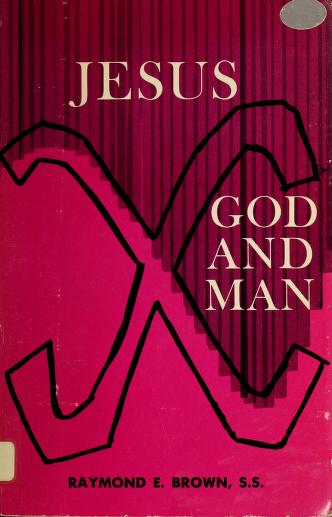 Jesus, God and man by Raymond Edward Brown
